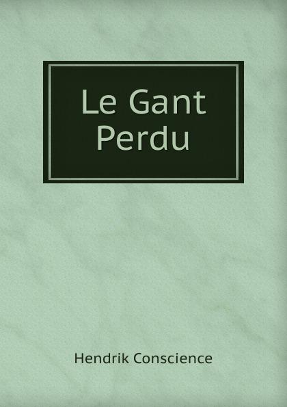 где купить Hendrik Conscience Le Gant Perdu по лучшей цене