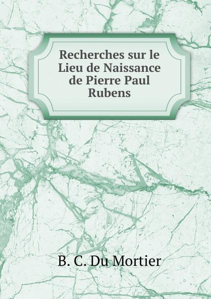 Фото - B. C. Du Mortier Recherches sur le Lieu de Naissance de Pierre Paul Rubens jean paul gaultier le male
