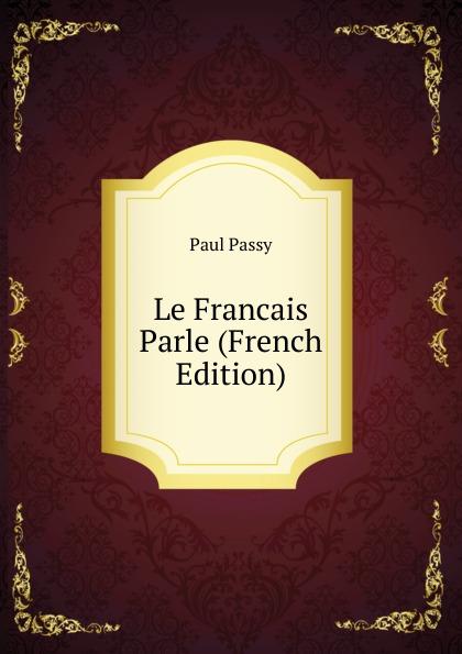 Фото - Paul Passy Le Francais Parle (French Edition) jean paul gaultier le male