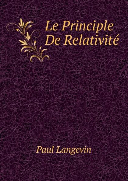 Фото - Paul Langevin Le Principle De Relativite jean paul gaultier le male