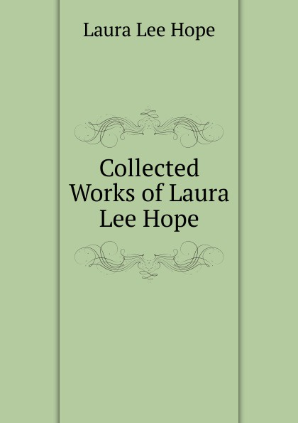 Hope Laura Lee Collected Works of Laura Lee Hope peggy lee tremper journey of hope