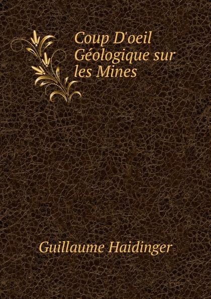 Coup D.oeil Geologique sur les Mines