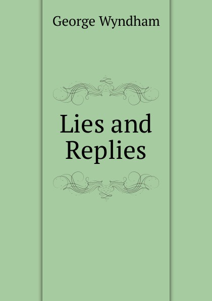 George Wyndham Lies and Replies charles boyd george wyndham