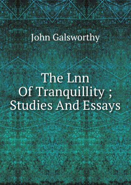 лучшая цена John Galsworthy The Lnn Of Tranquillity ; Studies And Essays