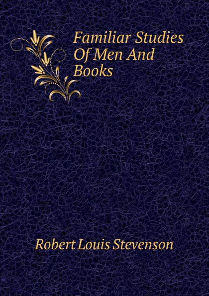 Stevenson Robert Louis Familiar Studies Of Men And Books. stevenson r l familiar studies of men and books