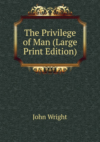 The Privilege of Man (Large Print Edition)