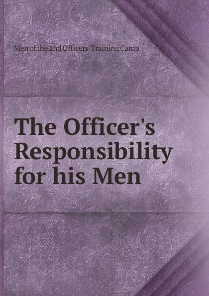 The Officer.s Responsibility for his Men