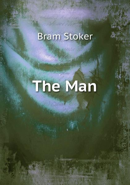 Bram Stoker The Man