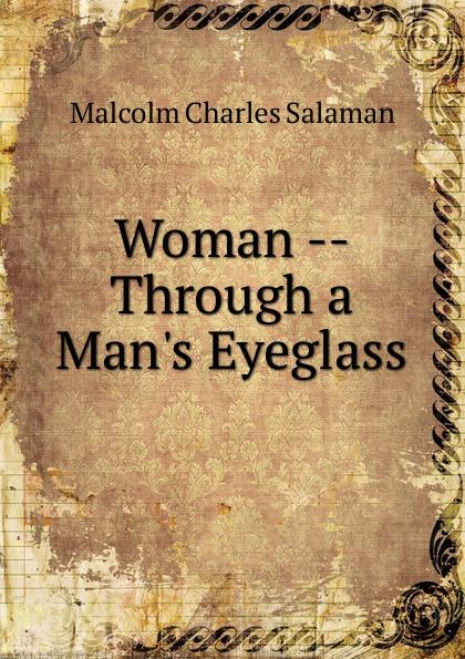 Malcolm Charles Salaman Woman -- Through a Man.s Eyeglass magnified eyeglass repair kit