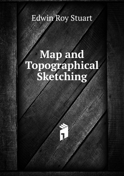 Edwin Roy Stuart Map and Topographical Sketching roy stuart
