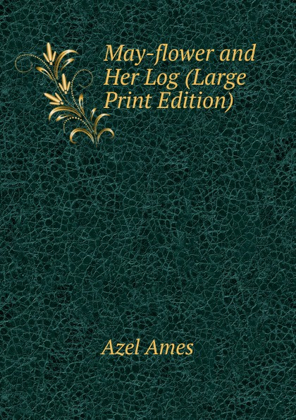 Azel Ames May-flower and Her Log (Large Print Edition) flower print clip board