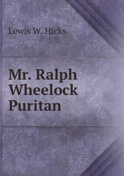 Mr. Ralph Wheelock Puritan