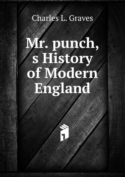 лучшая цена Charles L. Graves Mr. punch,s History of Modern England