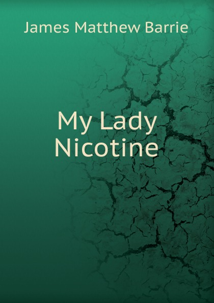 J. M. Barrie My Lady Nicotine все цены