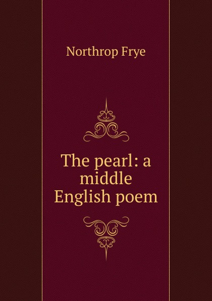 Northrop Frye The pearl: a middle English poem