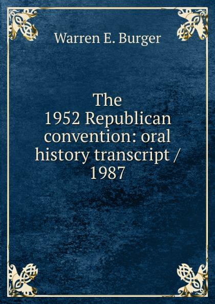 The 1952 Republican convention: oral history transcript / 1987