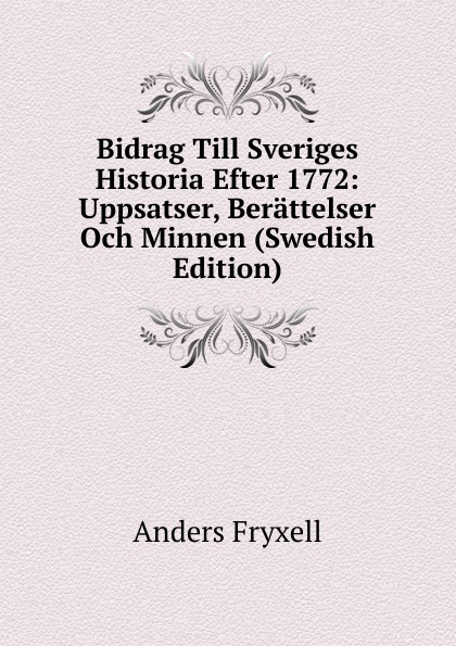 Anders Fryxell Bidrag Till Sveriges Historia Efter 1772: Uppsatser, Berattelser Och Minnen (Swedish Edition) men sneakers casual sports shoes running mesh flats breathable adult trainer basket men s summer sneakers кроссовки
