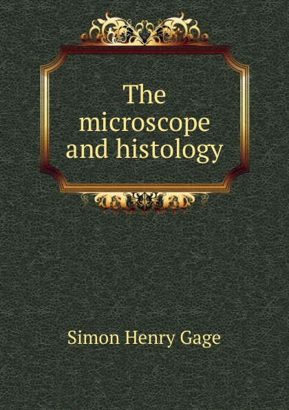 Simon Henry Gage The microscope and histology america market 100 pieces mixed botany zoology histology microscope prepared slides