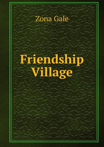 Gale Zona Friendship Village gale zona peace in friendship village