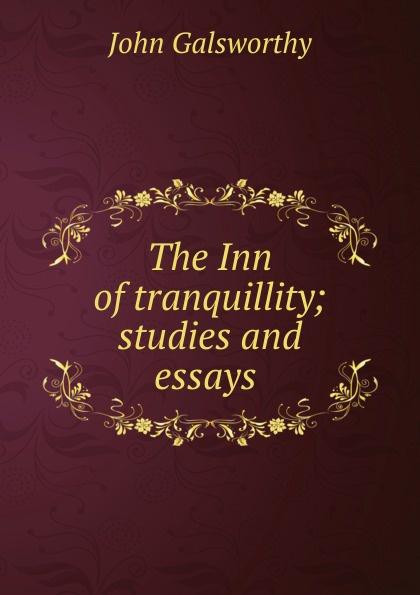 лучшая цена John Galsworthy The Inn of tranquillity; studies and essays .