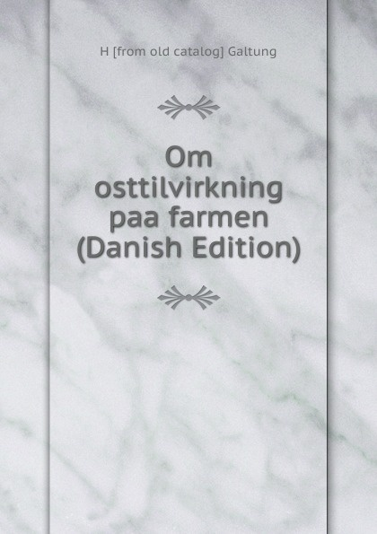 H [from old catalog] Galtung Om osttilvirkning paa farmen (Danish Edition) lacywear h 2 paa