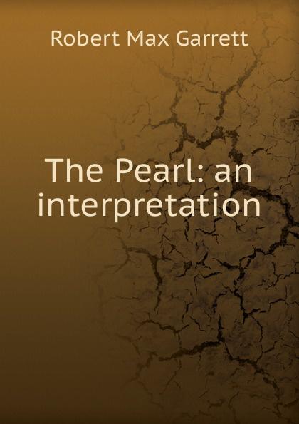 Robert Max Garrett The Pearl: an interpretation