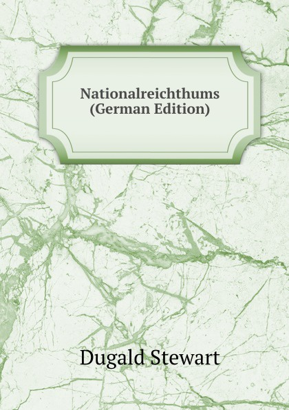 Nationalreichthums (German Edition)