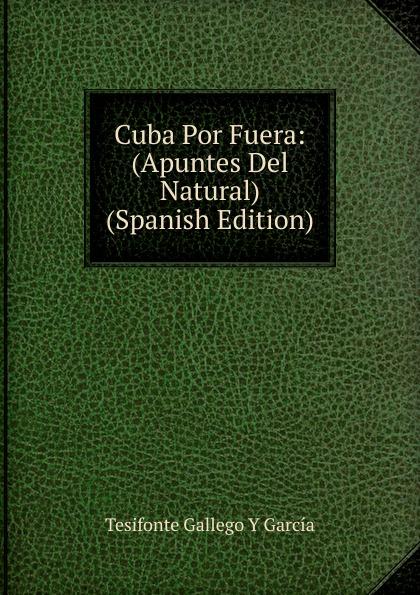 Cuba Por Fuera: (Apuntes Del Natural) (Spanish Edition)