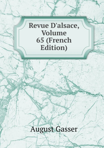 Revue D.alsace, Volume 65 (French Edition)