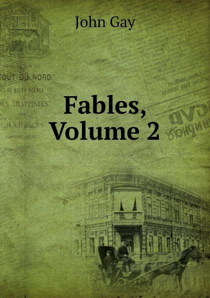 Gay John Fables, Volume 2 john gay fables