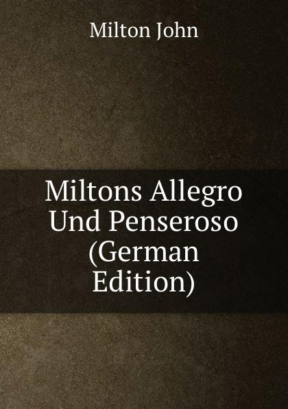 Milton John Miltons Allegro Und Penseroso (German Edition)