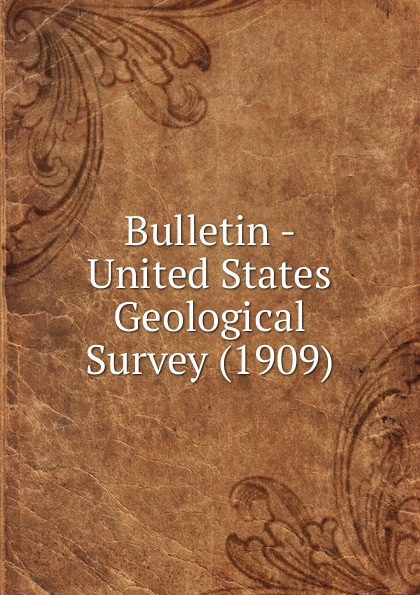 Bulletin - United States Geological Survey (1909)
