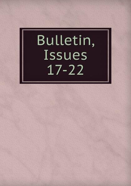 Bulletin, Issues 17-22