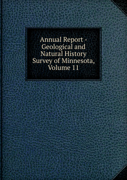 Annual Report - Geological and Natural History Survey of Minnesota, Volume 11 geological and natural history survey of minnesota reports of the survey botanical series 4