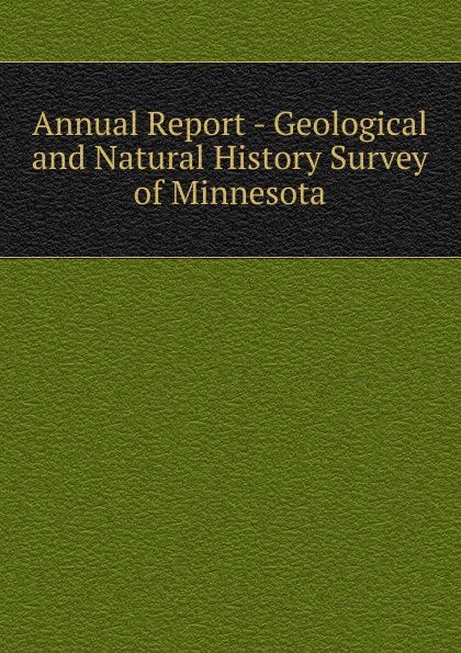 Annual Report - Geological and Natural History Survey of Minnesota geological and natural history survey of minnesota reports of the survey botanical series 4