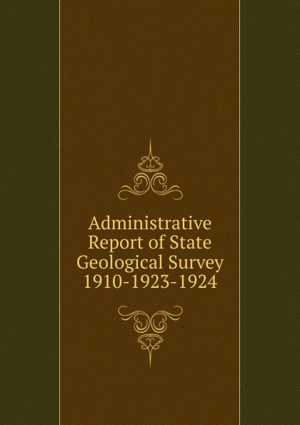 Administrative Report of State Geological Survey 1910-1923-1924