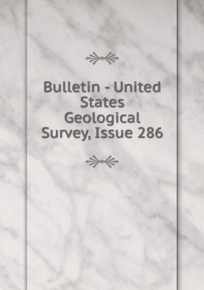 Bulletin - United States Geological Survey, Issue 286