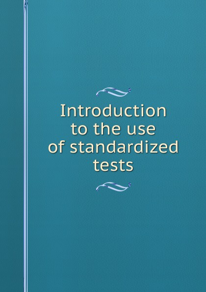 Introduction to the use of standardized tests should standardized reading tests be untimed