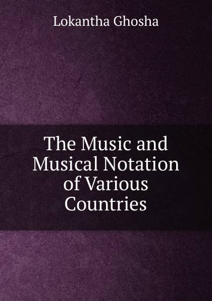 The Music and Musical Notation of Various Countries