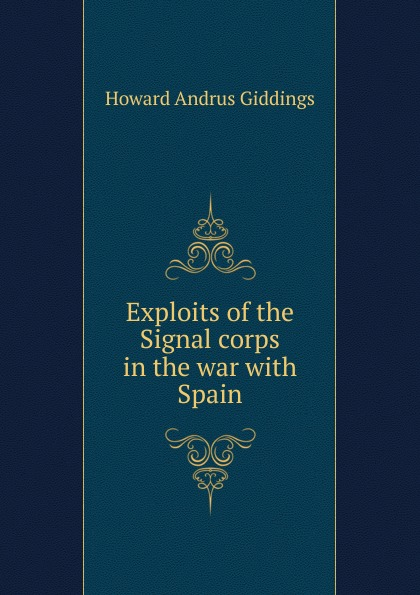 Howard Andrus Giddings Exploits of the Signal corps in the war with Spain andrus nilk salumets muutumised isbn 9789949589319