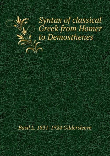 Syntax of classical Greek from Homer to Demosthenes