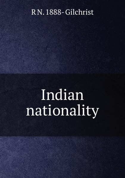 R N. 1888- Gilchrist Indian nationality