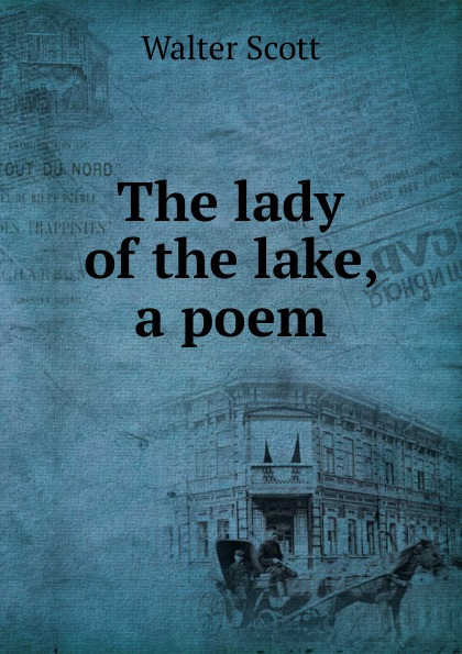 Scott Walter The lady of the lake, a poem недорго, оригинальная цена