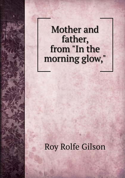 """Roy Rolfe Gilson Mother and father, from """"In the morning glow,"""""""