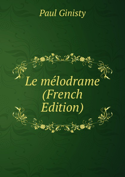 Фото - Paul Ginisty Le melodrame (French Edition) jean paul gaultier le male