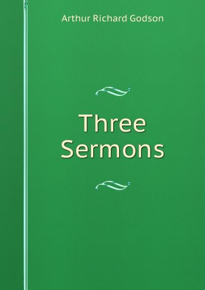 Arthur Richard Godson Three Sermons
