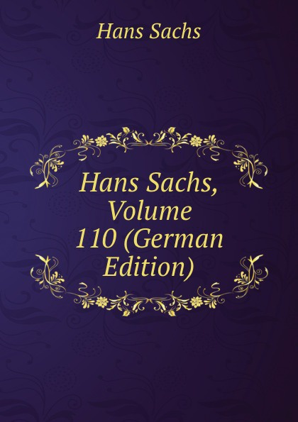 Hans Sachs Hans Sachs, Volume 110 (German Edition) hans sachs fastnachtspiele