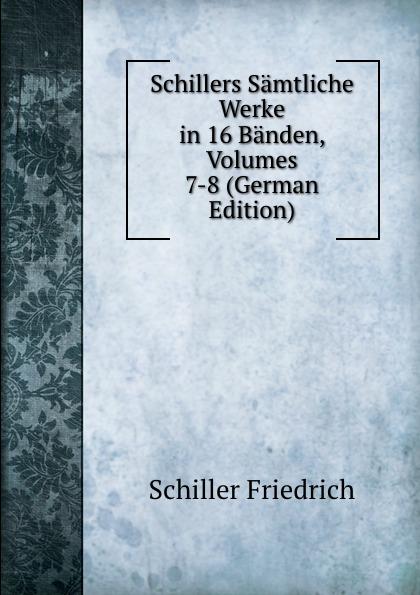 лучшая цена Schiller Friedrich Schillers Samtliche Werke in 16 Banden, Volumes 7-8 (German Edition)