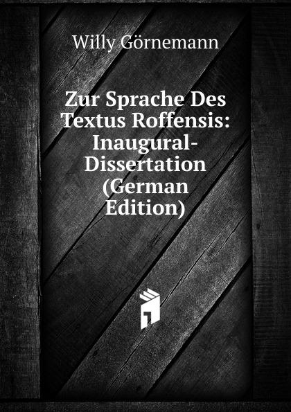 Willy Görnemann Zur Sprache Des Textus Roffensis: Inaugural-Dissertation (German Edition) kellner lorenz zur sprache christopher marlowes german edition