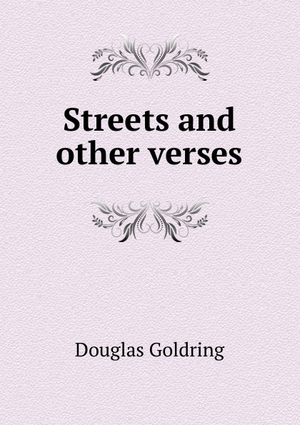 Douglas Goldring Streets and other verses goldring gl2300